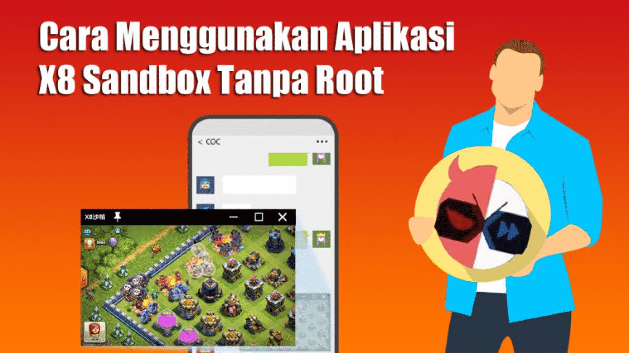 Cara-Menggunakan-Aplikasi-X8-Sandbox